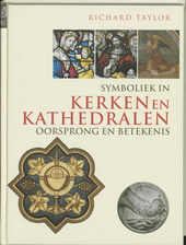 Symboliek in kerken en kathedralen : oorsprong en betekenis