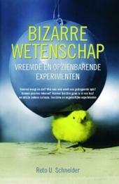 Bizarre wetenschap : vreemde en opzienbarende experimenten