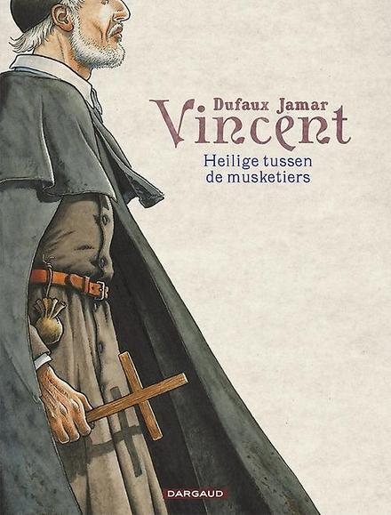 Vincent : heilige tussen de musketiers