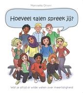 Hoeveel talen spreek jij? : wat je altijd al wilde weten over meertaligheid
