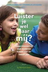 Luister je wel naar mij? : gespreksvoering met kinderen tussen vier en twaalf jaar