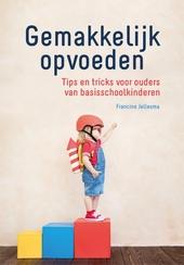Gemakkelijk opvoeden : tips en tricks voor ouders van basisschoolkinderen