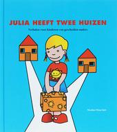 Julia heeft twee huizen : verhalen voor kinderen van gescheiden ouders