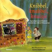 Knibbel, knabbel, knuisje : sprookjes voor kleuters