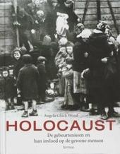 Holocaust : de gebeurtenissen en hun invloed op de gewone mensen