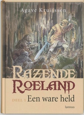 Razende Roeland deel 1 : Een ware held