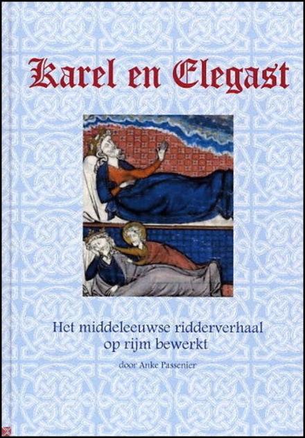 Karel en Elegast : het middeleeuwse ridderverhaal / op rijm
