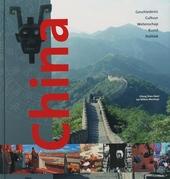 China : geschiedenis, cultuur, wetenschap, kunst en politiek