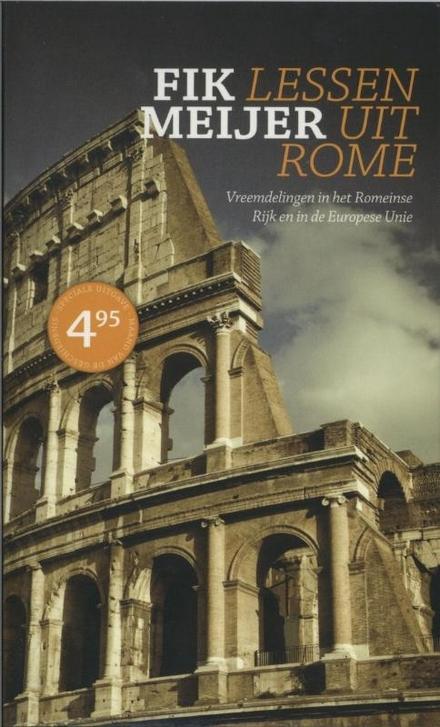 Lessen uit Rome : vreemdelingen in het Romeinse Rijk en in de Europese Unie