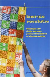 Energie revolutie : oplossingen voor eindige voorraden, politieke afhankelijkheid en klimaatverandering