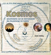 Kosmos : geschiedenis van de sterrenkunde van Stonehenge tot Hubble