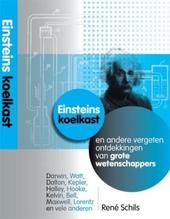 Einsteins koelkast en andere vergeten ontdekkingen van grote wetenschappers