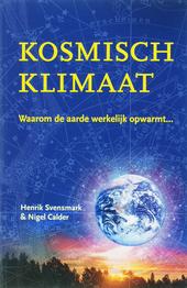 Kosmisch klimaat : waarom de aarde werkelijk opwarmt...