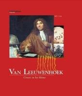Van Leeuwenhoek : groots in het kleine