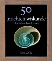 50 inzichten wiskunde : onmisbare basiskennis