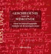 Geschiedenis van de wiskunde : vanaf de wetenschappelijke revolutie tot de twintigste eeuw