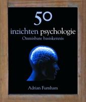 50 inzichten psychologie : onmisbare basiskennis