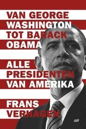 Alle presidenten : van George Washington tot Barack Obama
