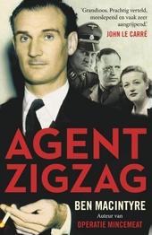 Agent Zigzag : het waargebeurde oorlogsverhaal van Eddie Chapman, de meest beruchte dubbelspion uit de Tweede Werel...