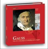 Gauss : prins der wiskundigen en veelzijdig wetenschapper