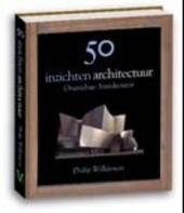 50 inzichten architectuur : onmisbare basiskennis