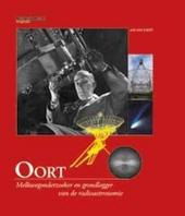 Oort : melkwegonderzoeker en grondlegger van de radioastronomie