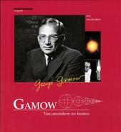 Gamow : van atoomkern tot kosmos