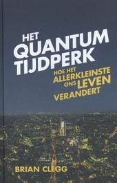 Het quantumtijdperk : hoe de natuurkunde van het heel kleine onze levens heeft veranderd