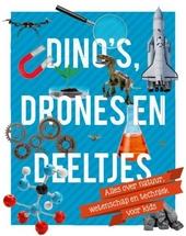 Dino's, drones en deeltjes : alles over natuur, wetenschap en techniek voor kids