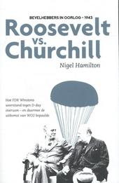 Roosevelt versus Churchill : bevelhebbers in oorlog 1943