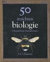 50 inzichten biologie : onmisbare basiskennis