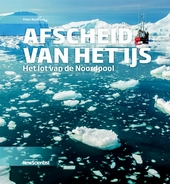 Afscheid van het ijs : het lot van de Noordpool