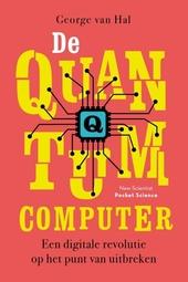De quantumcomputer : een digitale revolutie op het punt van uitbreken