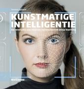 Kunstmatige intelligentie : de revolutie van neurale netwerken en deep learning