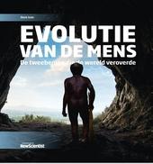 Evolutie van de mens : de tweebenige die de wereld veroverde
