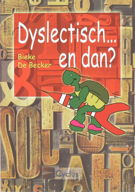 Dyslectisch ... en dan?