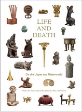 Life and death : on the upper and underworld : with the Paul and Dora Janssen-Arts collection