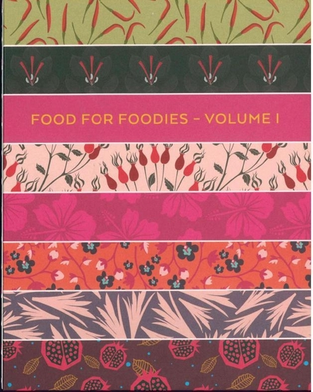 Food for Foodies. volume 1, Al het eten van de wereld