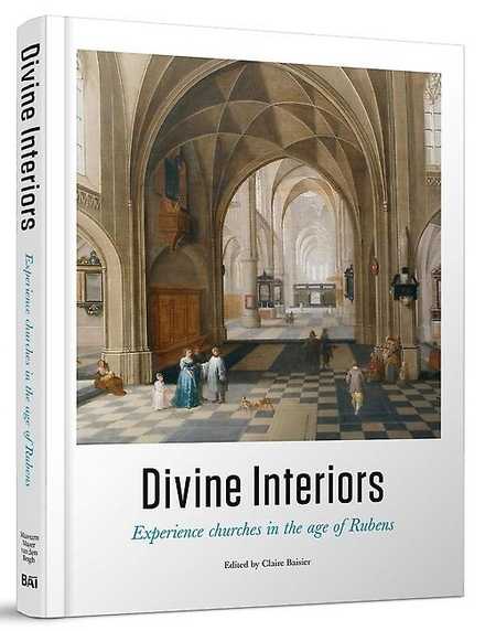Divine interiors : experience churches in the age of Rubens