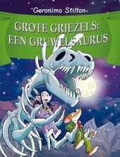 Grote griezels : een gruwelsaurus!