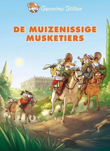 De muizenissige musketiers : één voor allen, allen voor Stilton