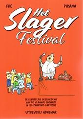 Het Slagerfestival : de kleurrijke geschiedenis van de Vlaamse showbizz in 150 zwartwit-cartoons