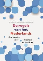 De regels van het Nederlands : grammatica voor docenten en cursisten