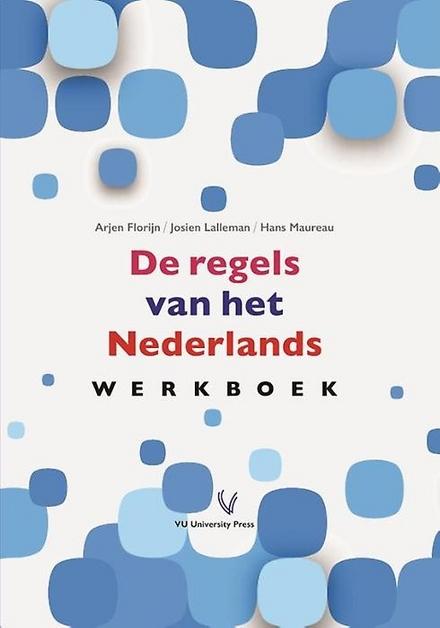 De regels van het Nederlands. Werkboek