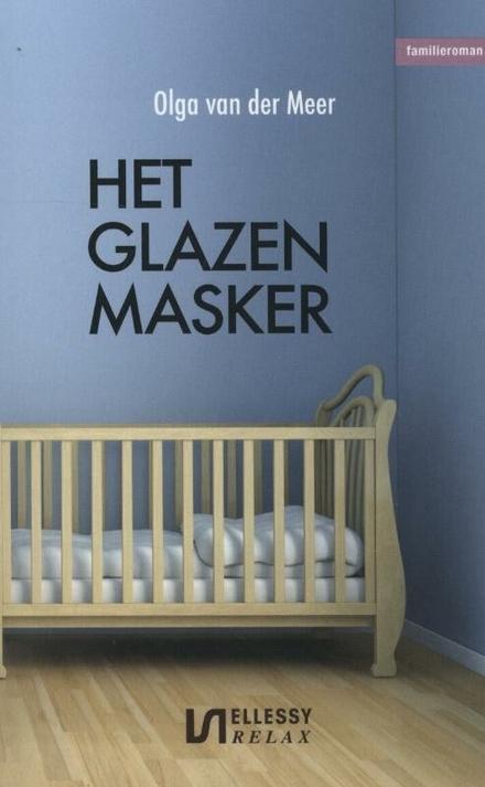 Het glazen masker : familieroman
