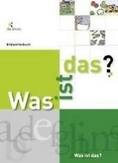 Was ist das? : Bildwörterbuch Deutsch
