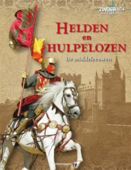 Helden en hulpelozen : de middeleeuwen