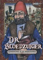 Dr. Bloedzuiger : geneeskunde in de middeleeuwen