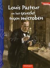 Louis Pasteur en het gevecht tegen microben