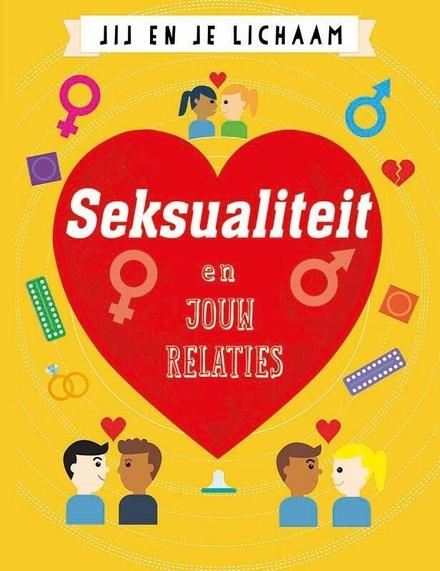 Seksualiteit en jouw relaties